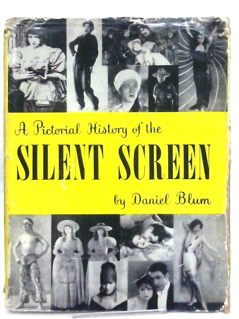 Pictorial History of the Silent Screen By Daniel Blum