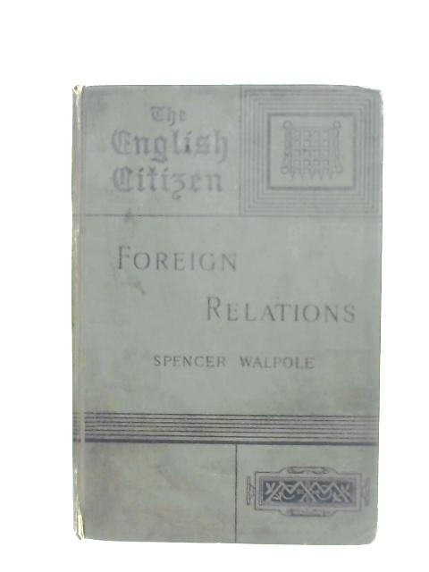Foreign Relations By Spencer Walpole
