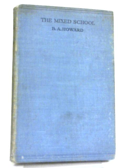 The Mixed School, A Study of Coeducation By B. A. Howard