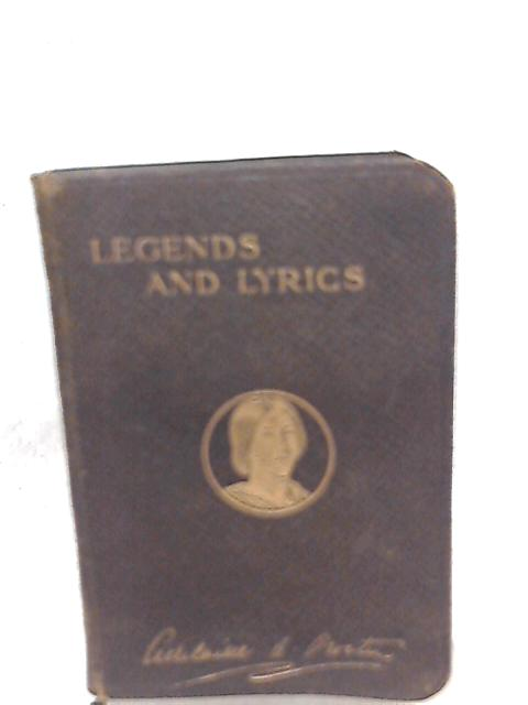Legends and Lyrics by Adelaide A. Procter