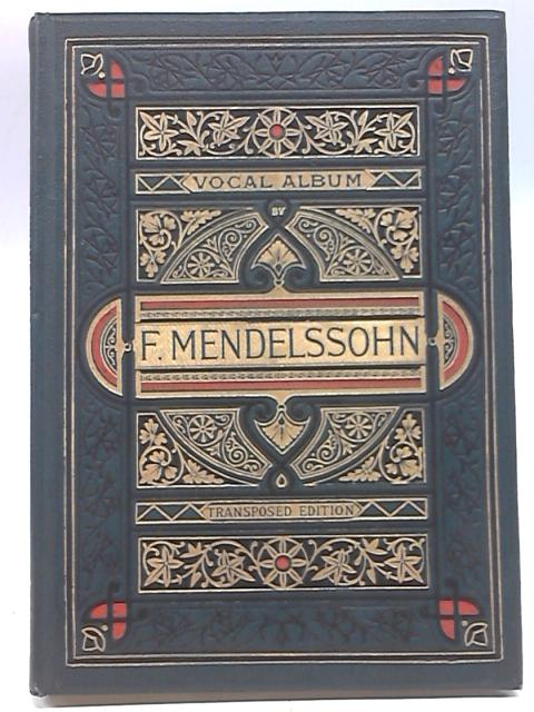 Vocal Album: 52 Songs With English and German Words By F. Mendelssohn-Bartholdy
