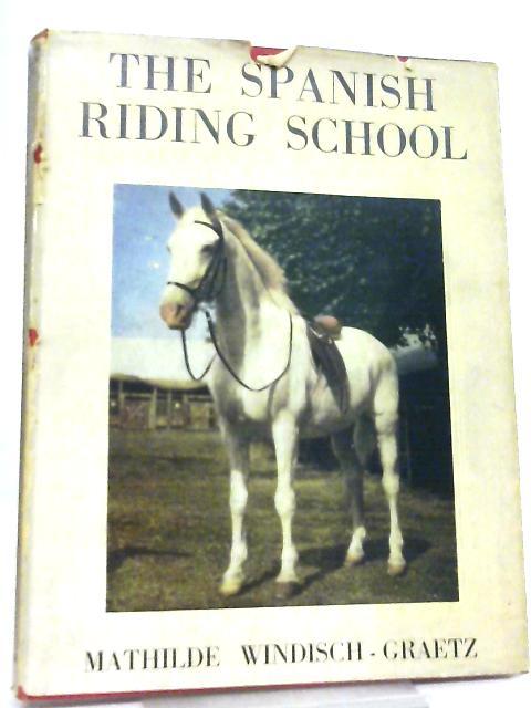 The Spanish Riding School By Mathilde Windisch-Graetz