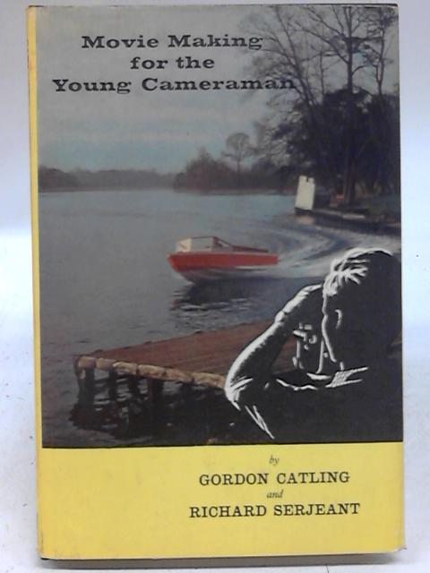 Movie Making for The Young Cameraman By Gordon Catling