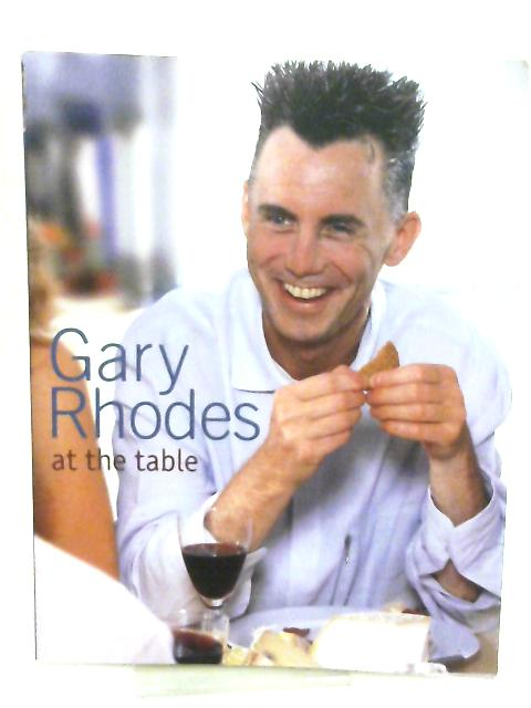 Gary Rhodes at the Table by Gary Rhodes