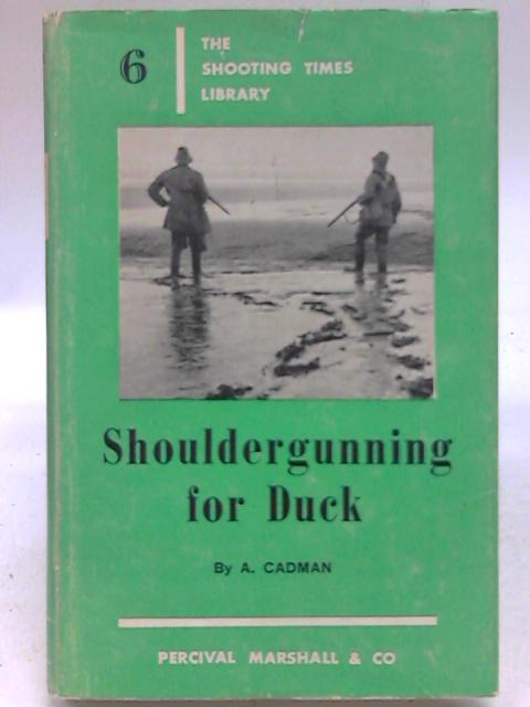 Shouldergunning for Duck By A. Cadman