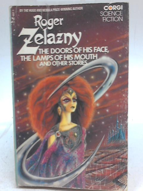 The Doors of His Face, the Lamps of His Mouth and Other Stories By R Zelazny