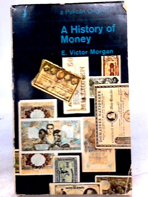 A History of Money by E. Victor Morgan