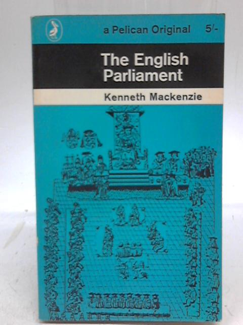 The English Parliament By K R Mackenzie