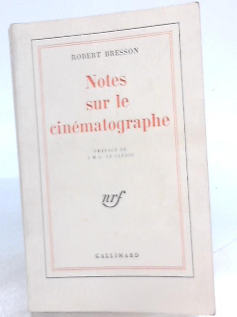 Notes sur le Cinématographe By Robert Bresson