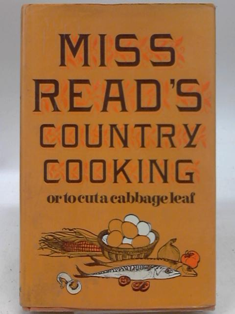 Miss Read's Country Cooking or To Cut a Cabbage Leaf by Miss Read