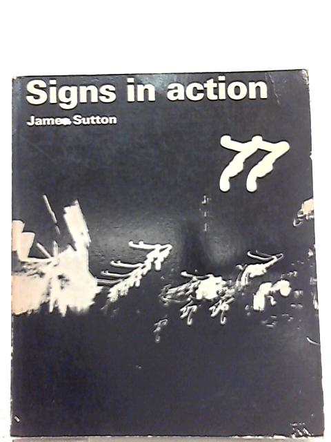 Signs in Action By James Sutton