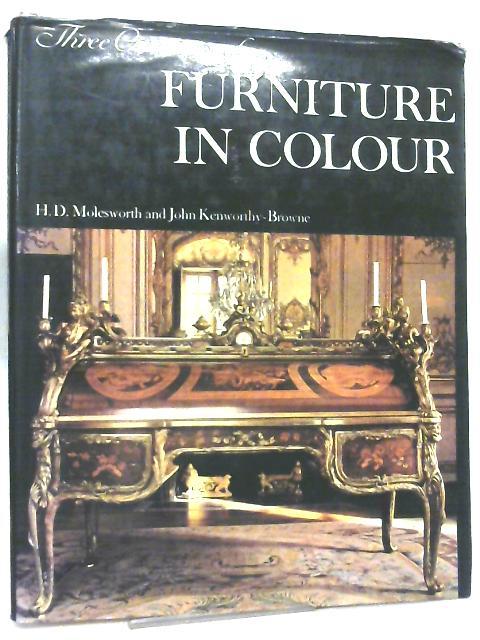 Three Centuries of Furniture in Colour By H. D. Molesworth et al