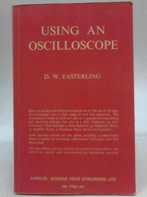 Using an Oscilloscope by D. W. Easterling