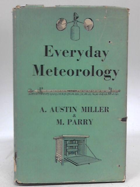 Everyday Meteorology By A Austin Miller