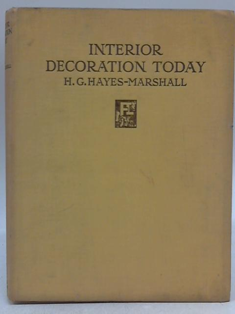 Interior Decoration Today By H G Hayes Marshall