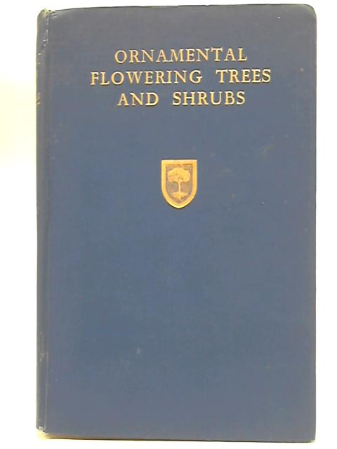 Ornamental Flowering Trees And Shrubs by F.J. Chittenden