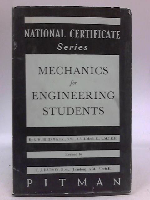 Mechanics for Engineering Students by G. W. Bird