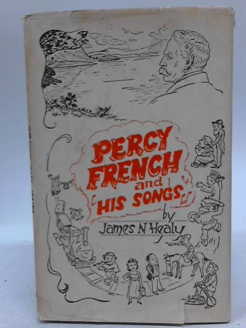 Percy French and His Songs By James N Healy