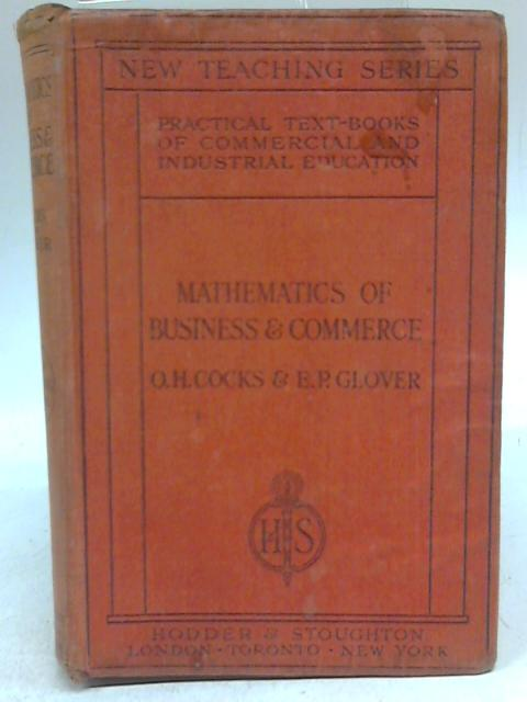 Mathematics Of Business And Commerce by O.H. Cocks & E P Glover