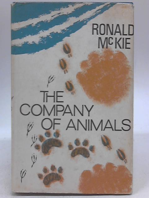 The Company of Animals By Ronald McKie