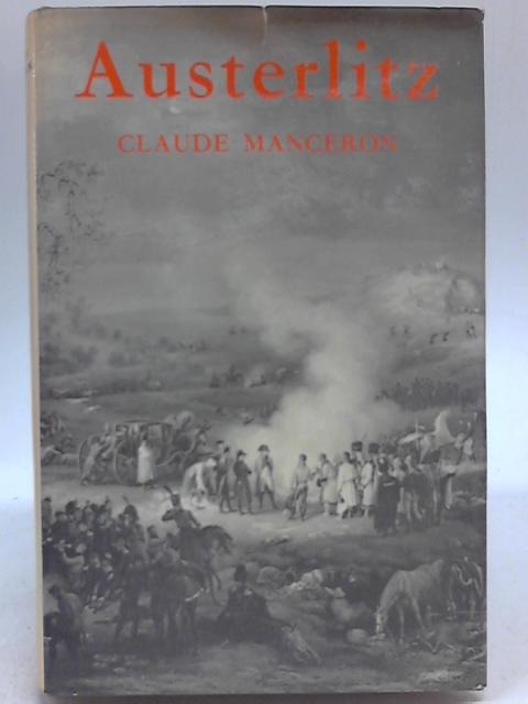Austerlitz: The Story of a Battle By Claude Manceron