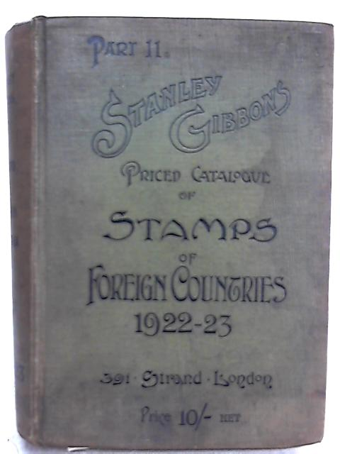 Stanley Gibbons, Priced Catalogue of Stamps of Foreign Countries (1922-1923) by Stanley Gibbons, Limited