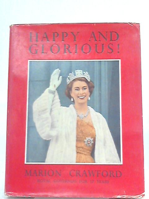 Happy and Glorious By Marion Crawford