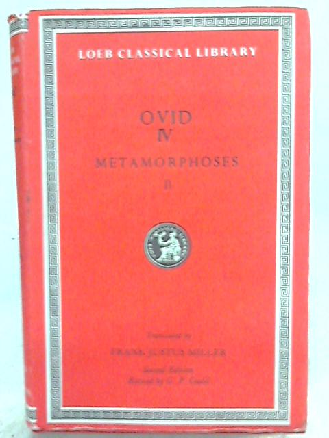 Ovid in Six Volumes IV Metamorphoses Volume II (Books IX - XV) By Ovid
