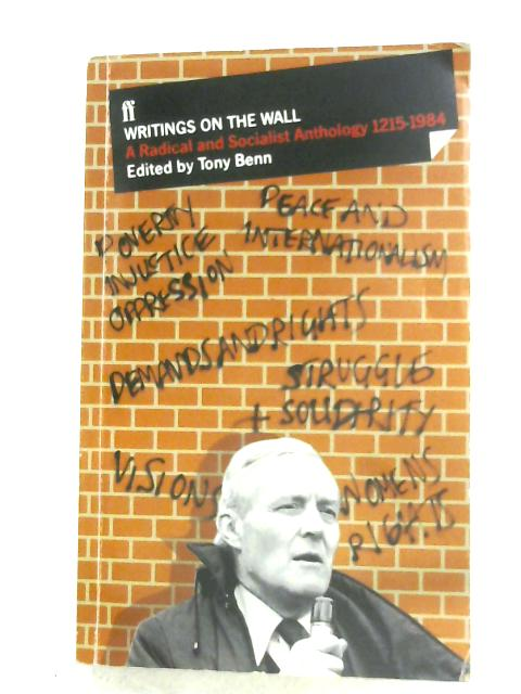 Writings On The Wall By Tony Benn (Ed.)