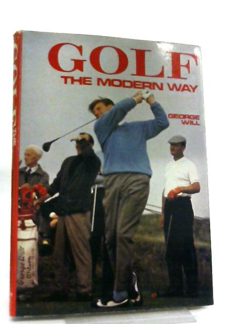 Golf - The Modern Way by George Will