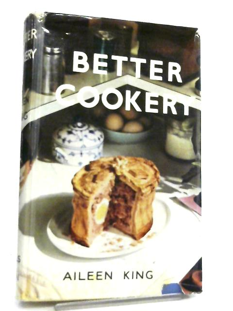 Better Cookery by Aileen King