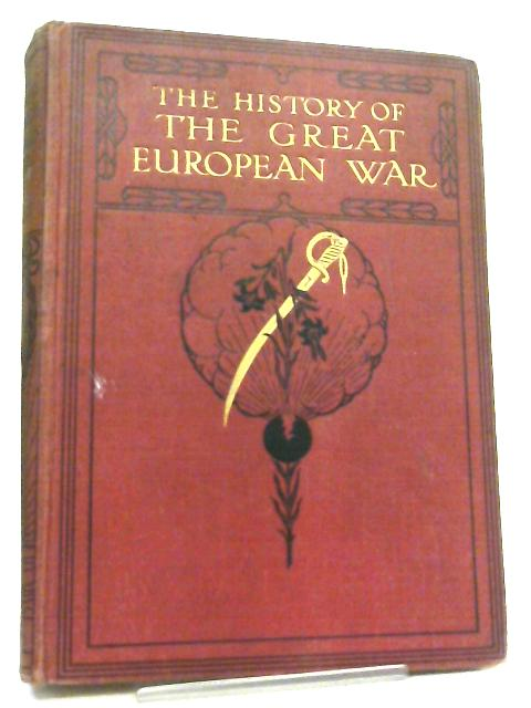 The History of The Great European War - Volume VI by W. Stanley Macbean Knight