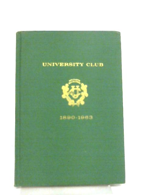 University Club - Officers and Committees By-Laws and House Rules List of Members 1963 By Anon