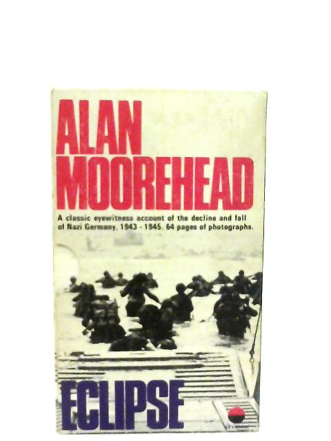 The Desert War & Eclipse - Two Volumes in Slipcase by Alan Moorehead