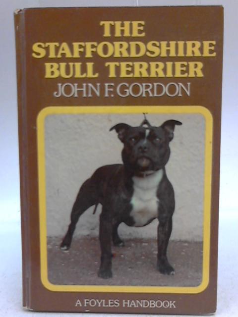 The Staffordshire Bull Terrier by John F. Gordon