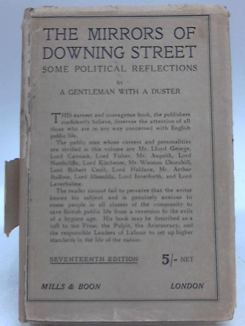The Mirrors Of Downing Street: Some Political Reflections by A Gentleman With A Duster