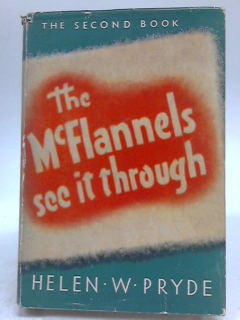 The McFlannels See it Through by Helen W.Pryde