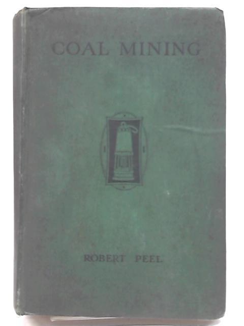 Coal Mining By Robert Peel
