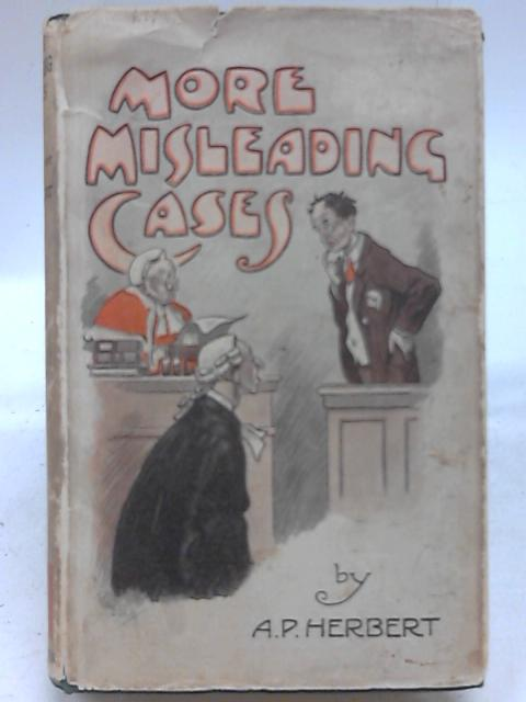 More Misleading Cases By A P Herbert