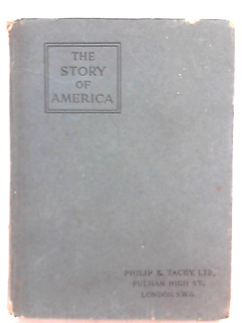 The Story of America for Upper Forms By John Brind