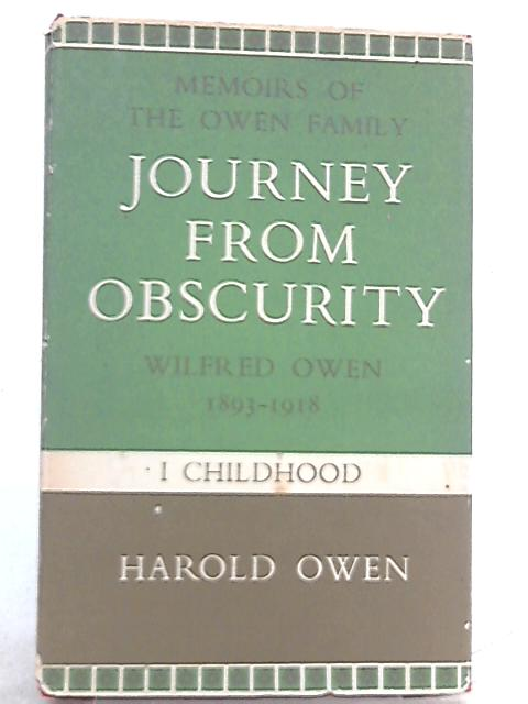 Journey from Obscurity by Harold Owen