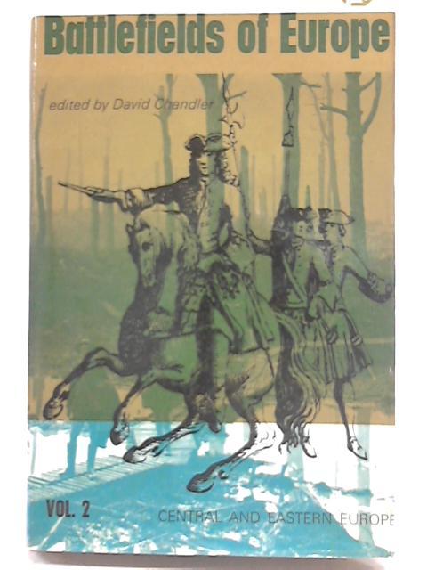 Battlefields of Europe Volume II by David Chandler