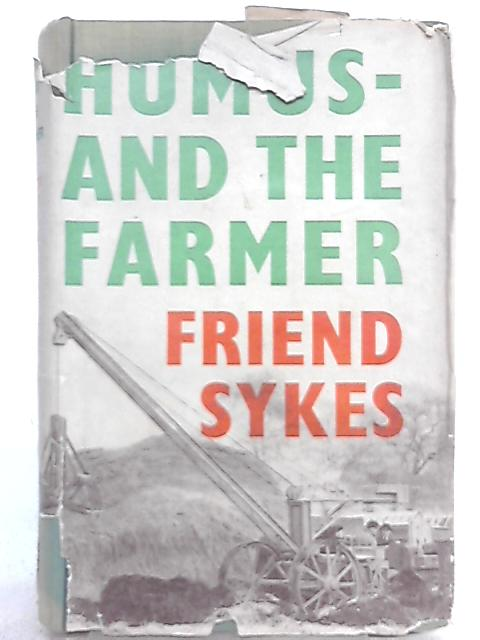 Humus and the Farmer by Friend Sykes