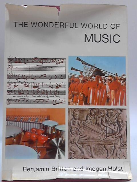 The Wonderful World of Music by Benjamin Britten & Imogen Holst