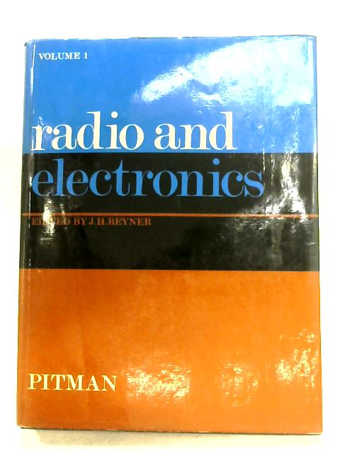 Radio And Electronics: Volume I by J. H. Reyner