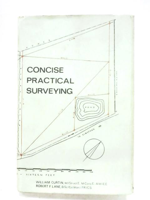 Concise Practical Surveying by W. G. Curtin & R. F. Lane