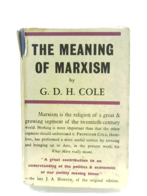 The Meaning Of Marxism by G. D. H. Cole