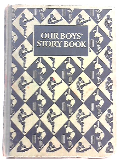 Our Boys' Story Book by Various