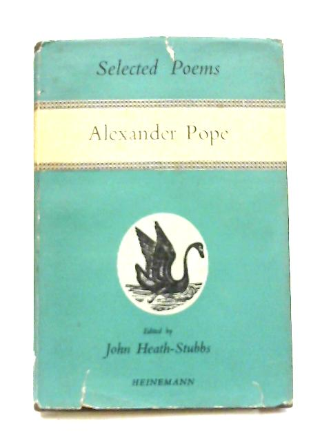 Selected Poems of Alexander Pope By Alexander Pope