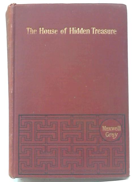 The House Of Hidden Treasure by Maxwell Gray